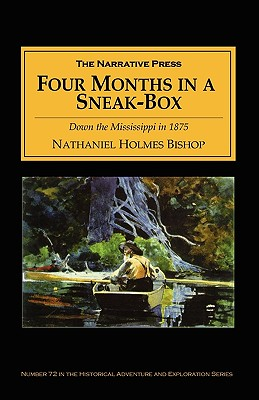 Image for Four Months in a Sneak Box: A Boat Voyage of 2600 Miles Down the Ohio and Mississippi Rivers, and Along the Gulf of Mexico