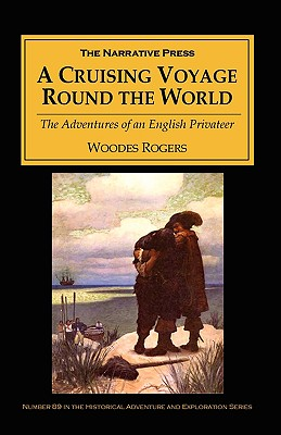 Image for A Cruising Voyage Round the World: The Adventures of an English Privateer