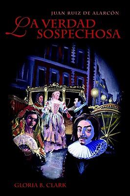La Verdad Sospechosa (Cervantes & Co. Spanish Classics) (Spanish and English Edition), Alarcon y. Mendoza, Juan Ruiz De; Ruiz De Alarcon, Juan
