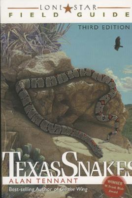 Lone Star Field Guide: Texas Snakes (Third Edition), Tennant, A.