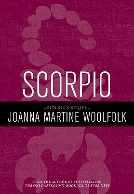 Scorpio (Sun Sign Series), Joanna Martine Woolfolk
