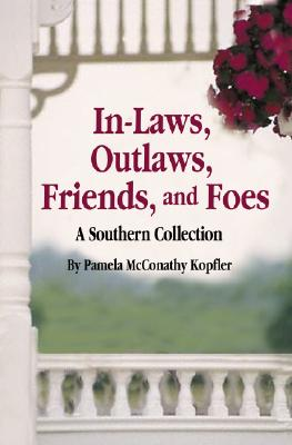Image for In-Laws, Outlaws, Friends, and Foes  A Southern Collection
