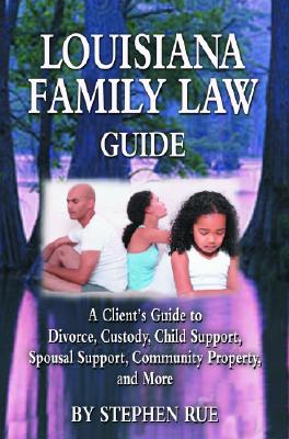 Louisiana Family Law Guide, Stephen Rue  (Author)