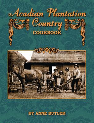 Acadian Plantation Country Cookbook, Butler, Anne