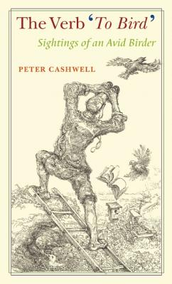 The Verb To Bird, Cashwell, Peter