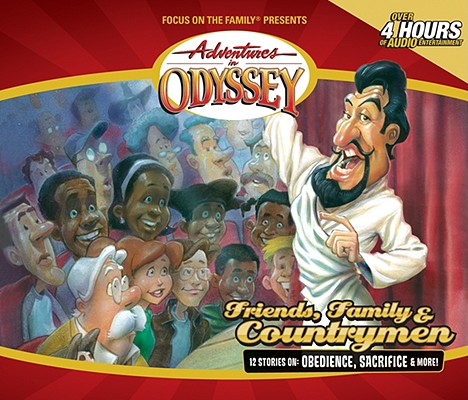Image for Vol 39 Friends, Family and Countrymen The Adventures in Odyssey