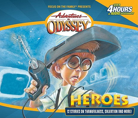 Image for Heroes: And Other Secrets, Surprises and Sensational Stories (Adventures in Odyssey, Gold Audio Series #3)