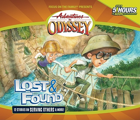 Image for Vol 45 Lost & Found The Adventures in Odyssey