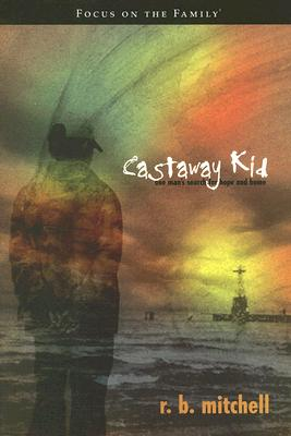 Image for Castaway Kid: One Man's Search for Hope and Home (Focus on the Family Books)