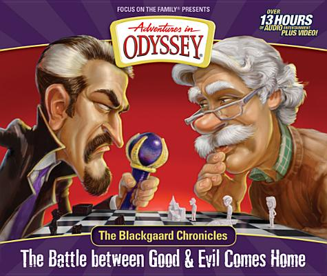 Image for The Blackgaard Chronicles: The Battle between Good & Evil Comes Home (Adventures in Odyssey Misc)