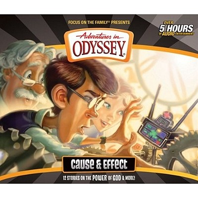 Image for Vol 52 Cause & Effect The Adventures in Odyssey