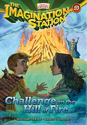 Image for Challenge on the Hill of Fire (AIO Imagination Station Books)