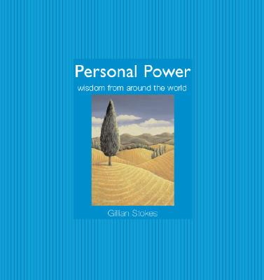 Personal Power: Wisdom from Around the World, Stokes, Gillian
