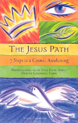 Image for The Jesus Path : 7 Steps to a Cosmic Awakening