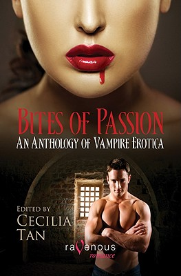 Bites of Passion: An Anthology of Vampire Erotica (Ravenous Romances)