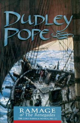 Ramage & the Renegades (The Lord Ramage Novels) (Volume 12), Pope, Dudley