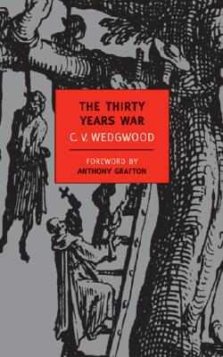 The Thirty Years War (New York Review Books Classics), Wedgwood, C. V.; Grafton, Anthony