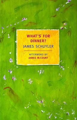 What's for Dinner?, Schuyler, James