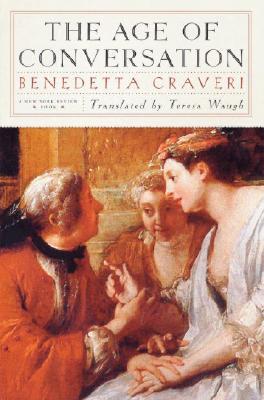 AGE OF CONVERSATION, BENEDETTA CRAVERI