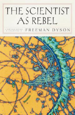 Image for The Scientist as Rebel (New York Review Books (Paperback))
