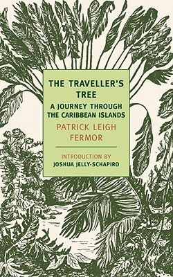 The Traveller's Tree: A Journey Through the Caribbean Islands (New York Review Books Classics), Patrick Leigh Fermor