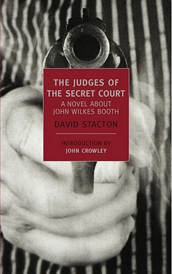 The Judges of the Secret Court: A Novel About John Wilkes Booth (New York Review Books Classics), Stacton, David