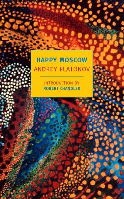Happy Moscow (New York Review Books Classics), Andrey Platonov