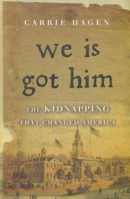 Image for We Is Got Him: The Kidnapping that Changed America