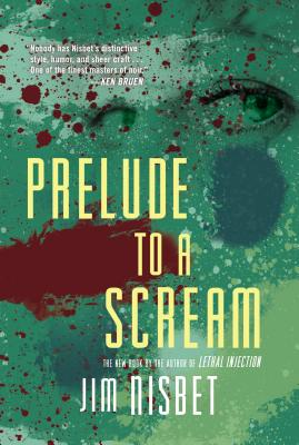 Prelude to a Scream: A Novel, Jim Nisbet