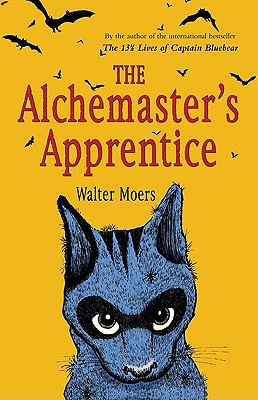 The Alchemaster's Apprentice: A Novel, Moers, Walter