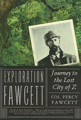Image for Exploration Fawcett: Journey to the Lost City of Z