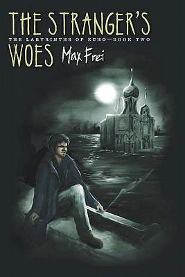 Image for The Stranger's Woes: The Labyrinths of Echo, Book Two