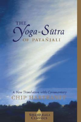 The Yoga-Sutra of Patanjali: A New Translation with Commentary (Shambhala Classics), Patanjali