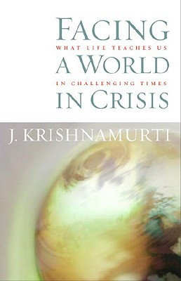 Image for Facing a World in Crisis: What Life Teaches Us in Challenging Times