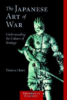 Image for The Japanese Art of War: Understanding the Culture of Strategy (Shambhala Classics)
