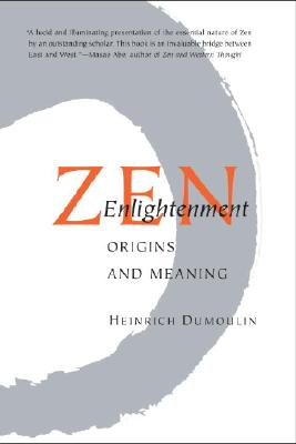 Zen Enlightenment: Origins and Meaning, Dumoulin, Heinrich