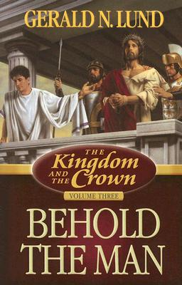 Image for The Kingdom and the Crown, Vol. 3: Behold the Man