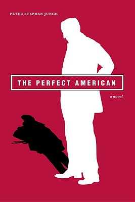 The Perfect American, Jungk, Peter Stephan