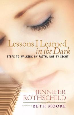 "Image for ""''Lessons I Learned in the Dark: Steps to Walking by Faith, Not by Sight''"""