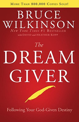 Image for The Dream Giver: Powerful Principles for Achieving Your God-Given Destiny