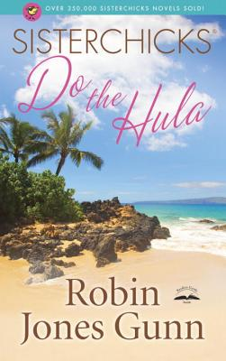 Sisterchicks Do the Hula (A Sisterchicks Novel), Gunn, Robin Jones