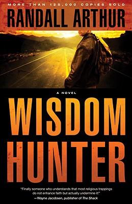Wisdom Hunter: A Novel, Arthur, Randall