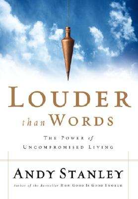 Image for Louder Than Words: The Power of Uncompromised Living