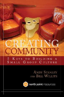 Image for Creating Community: Five Keys to Building a Small Group Culture (North Point Resources)