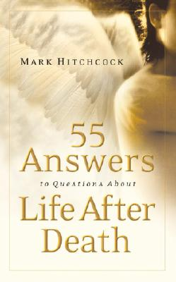Image for 55 Answers to Questions about Life After Death