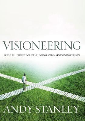 Image for Visioneering Your Guide for Discovering and Maintaining Personal Vision