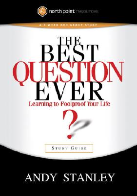 Image for The Best Question Ever Study Guide: A Revolutionary Way to Make Decisions (Northpoint Resources)