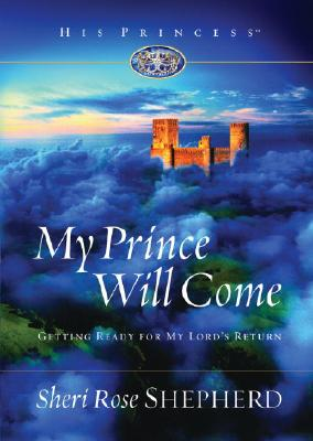 Image for My Prince Will Come: Getting Ready for My Lord's Return (His Princess)