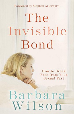 Image for The Invisible Bond: How to Break Free from Your Sexual Past