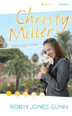 A Time to Cherish/Sweet Dreams/A Promise is Forever (The Christy Miller Series 10-12) (Christy Miller Collection, Volume 4), Robin Jones Gunn